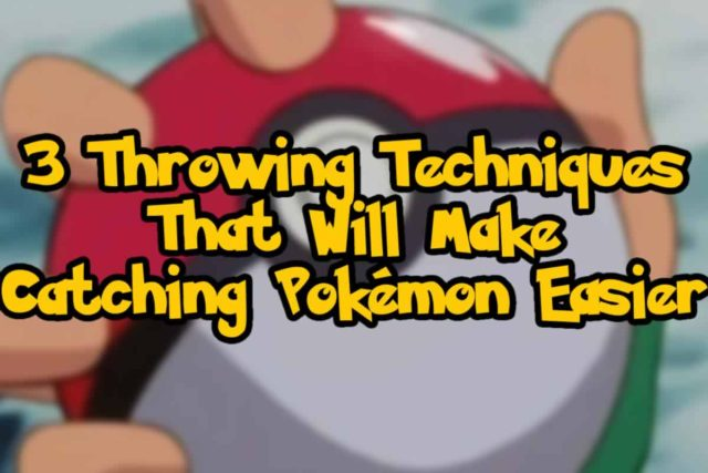 3 Throwing Techniques That Will Make Catching Pokémon Easier