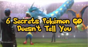 6 Secrets Pokémon GO Doesn't Tell You